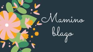 mamino blago blog